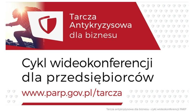 Zapraszamy na cykl wideokonferencji nt. rozwiązań przygotowanych dla przedsiębiorców w ramach Tarczy Antykryzysowej.