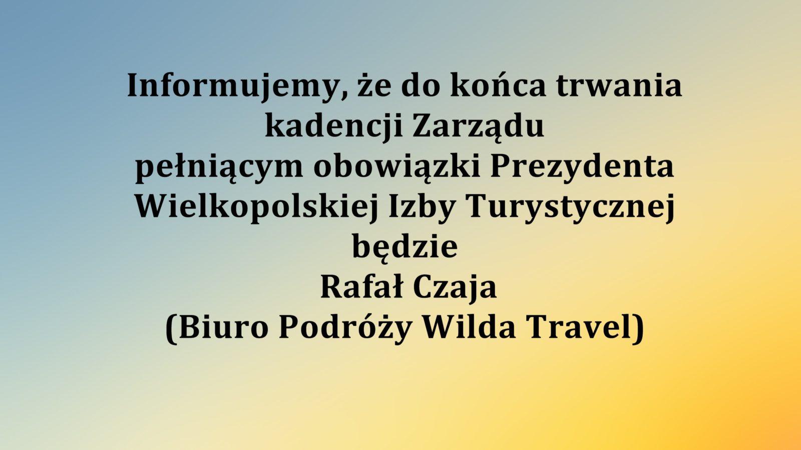 Rafał Czaja – Pełniący obowiązki Prezydenta WIT